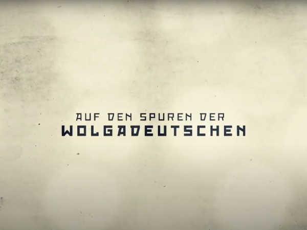 Filmtitel Wolgadeutsche